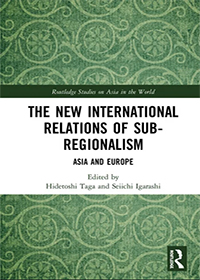 The New International Relations of Sub-regionalism: Asia and Europe
