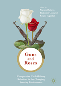 Guns and Roses: Comparative Civil-Military Relations in the Changing Security Environment