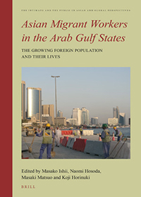 Asian Migrant Workers in the Arab Gulf States: The Growing Foreign Population and Their Lives